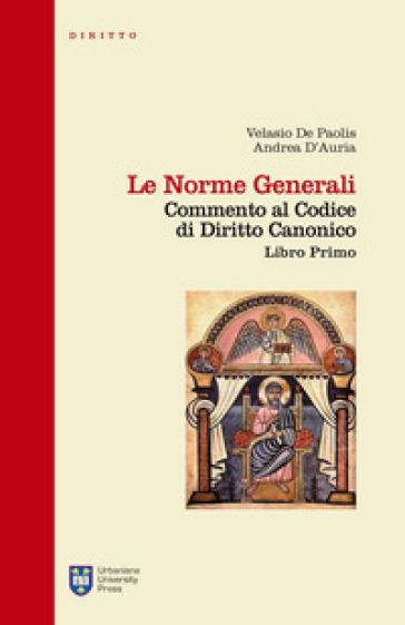 Le norme generali. Commento al codice di diritto canonico. Libro primo