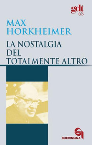 La nostalgia del totalmente altro - Max Horkheimer  
