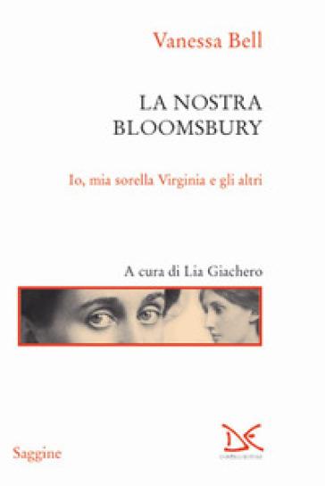 La nostra Bloomsbury. Io, mia sorella Virginia e gli altri - Vanessa Bell | Thecosgala.com