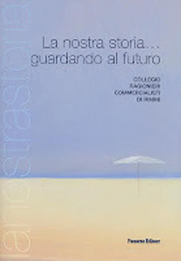 La nostra storia... guardando al futuro - F. Scala |
