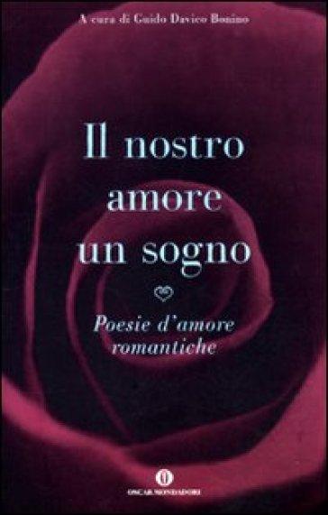 Il Nostro Amore Un Sogno Poesie D Amore Romantiche