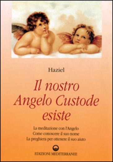 Il nostro angelo custode esiste - Haziel pdf epub