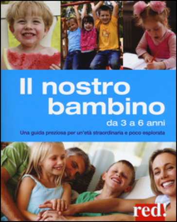 Il nostro bambino da 3 a 6 anni. Una guida preziosa per un'età straordinaria e poco esplorata - Gianfranco Trapani  