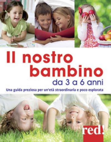 Il nostro bambino da 3 a 6 anni - Gianfranco Trapani | Rochesterscifianimecon.com
