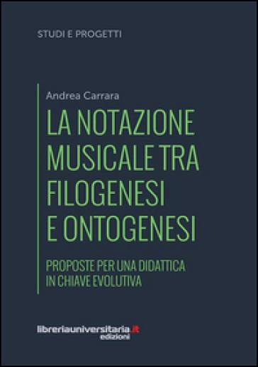 La notazione musicale tra filogenesi e ontogenesi. Proposte per una didattica in chiave evolutiva
