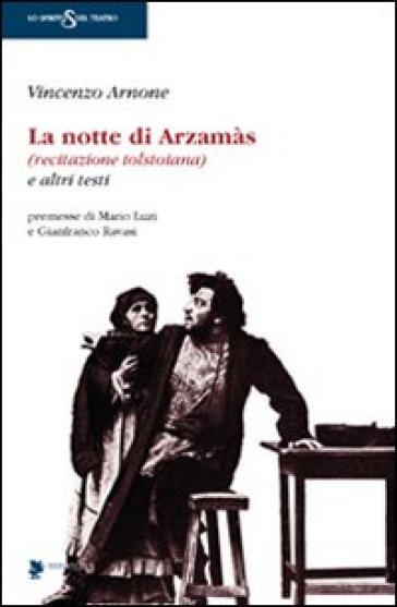 La notte di Arzamàs (recitazione tolstoiana) e altri testi - Vincenzo Arnone   Rochesterscifianimecon.com