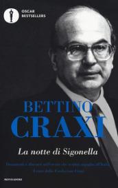 La notte di Sigonella. Documenti e discorsi sull'evento che restituì orgoglio all'Italia