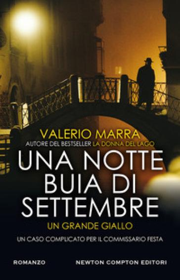 Una notte buia di settembre. Un caso complicato per il commissario Festa - Valerio  Marra - Libro - Mondadori Store