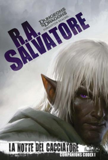 La notte del cacciatore. Companion codex. Forgotten Realms. 1. - R. A. Salvatore | Thecosgala.com