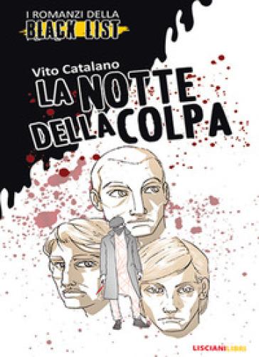 La notte della colpa. I romanzi della black list - Vito Catalano |