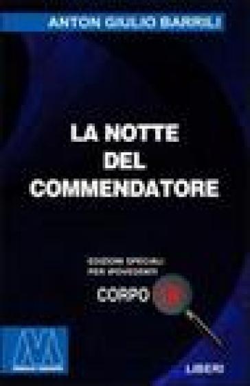 La notte del commendatore. Ediz. per ipovedenti - Anton Giulio Barrili |