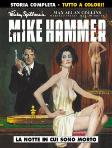 La notte in cui sono morto. Mickey Spillane's Mike Hammer - Max Allan Collins |