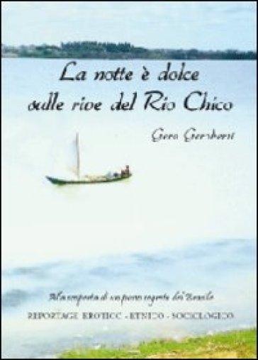 La notte è dolce sulle rive del Rio Chico - Gero Geroberti |