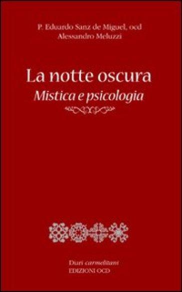 La notte oscura. Mistica e psicologia - Alessandro Meluzzi | Ericsfund.org