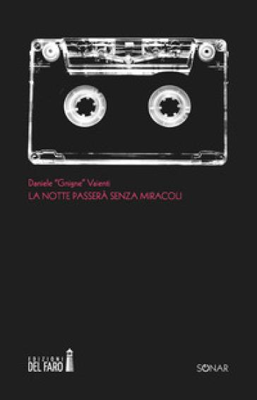 La notte passerà senza miracoli - Daniele Vaienti |