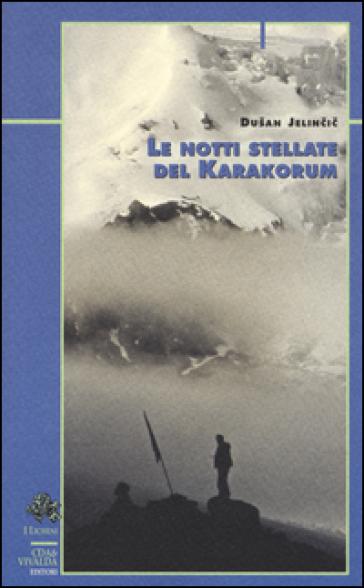 Le notti stellate del Karakorum - Dusan Jelincic   Rochesterscifianimecon.com