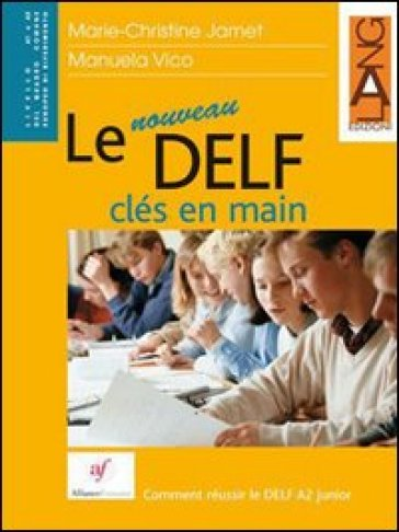 Le nouveau DELF cles en main. Per la Scuola media - M. Christine Jamet  