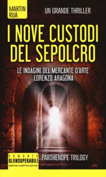 I nove custodi del sepolcro. Parthenope trilogy - Martin Rua |