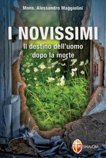 I novissimi. Il destino dell'uomo dopo la morte - Alessandro Maggiolini pdf epub