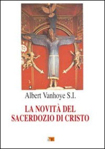 La novità del sacerdozio di Cristo - Albert Vanhoye  