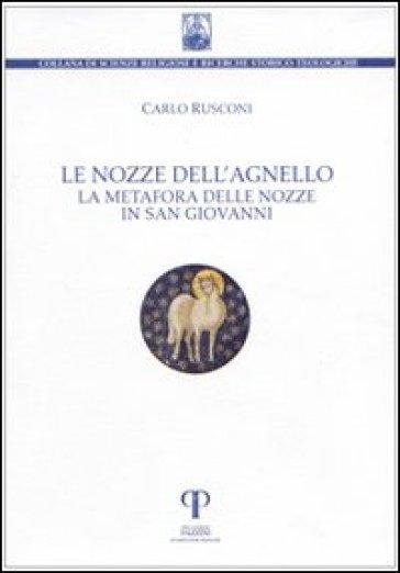 Le nozze dell'agnello. La metafora delle nozze in San Giovanni - Carlo Rusconi |