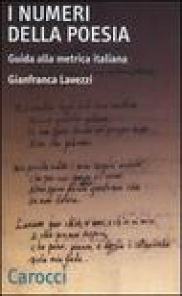 I numeri della poesia. Guida alla metrica italiana - Gianfranca Lavezzi   Thecosgala.com