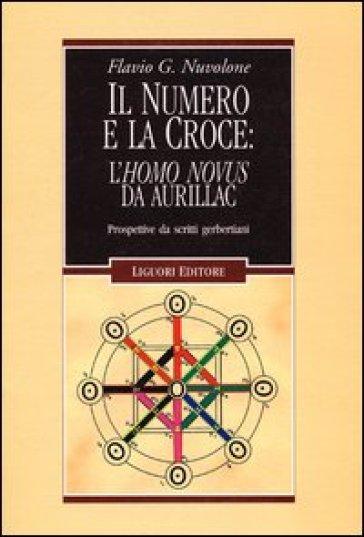 Il numero e la croce: l'Homo Novus da Aurillac. Prospettive da scritti gerbertiani - Flavio G. Nuvolone  