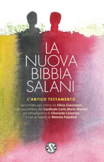 La nuova Bibbia Salani. L'Antico Testamento - Silvia Giacomoni | Ericsfund.org