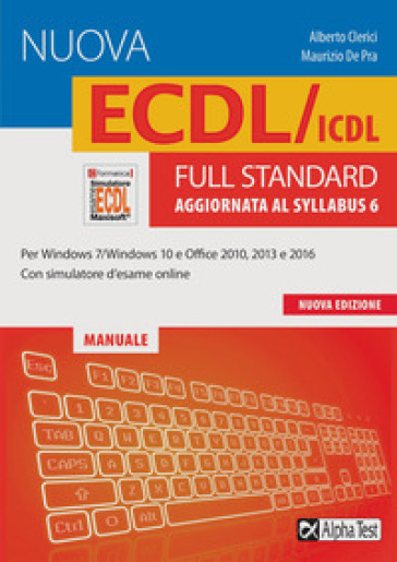 La nuova ECDL/ICDL full standard. Aggiornata al Syllabus 6. Con software di simulazione - Alberto Clerici   Jonathanterrington.com