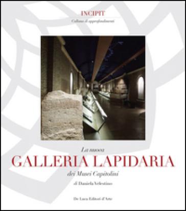 La nuova Galleria lapidaria dei Musei capitolini