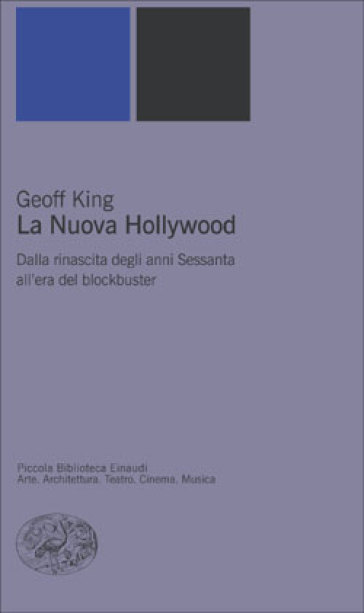 La nuova Hollywood. Dalla rinascita degli anni Sessanta all'era del blockbuster - Geoff King |