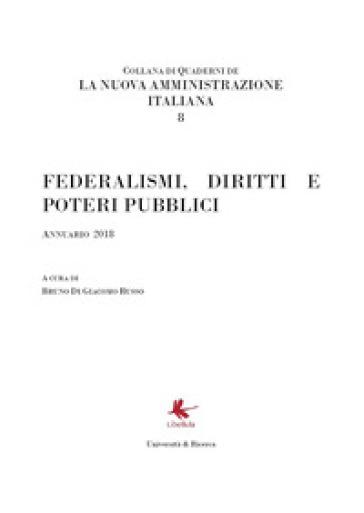 La nuova amministrazione italiana. 8: Federalismi, diritti e poteri pubblici. - B. Di Giacomo Russo | Jonathanterrington.com