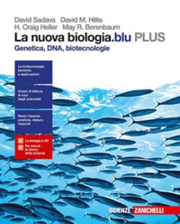 La nuova biologia.blu. Genetica, DNA, biotecnologie. Plus. per le Scuole superiori. Con e-book. Con espansione online - David Sadava |