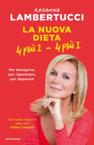 La nuova dieta 4 più 1 - 4 più 1 - Rosanna Lambertucci |