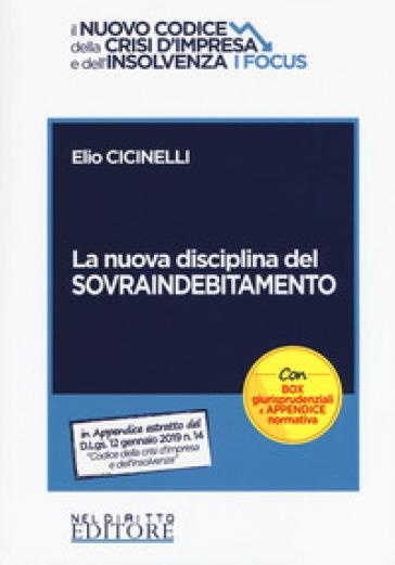 La nuova disciplina del sovraindebitamento - Elio Ciccinelli  