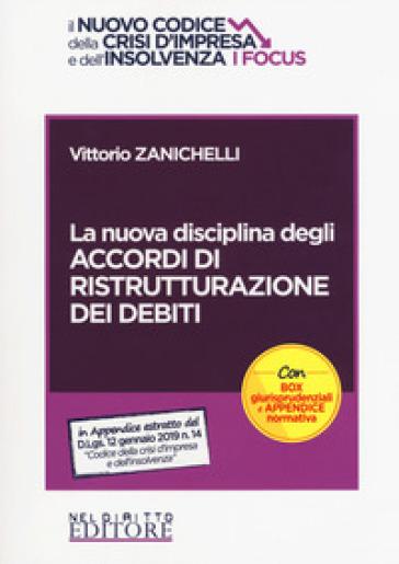 La nuova disciplina degli accordi di ristrutturazione dei debiti - Vittorio Zanichelli  