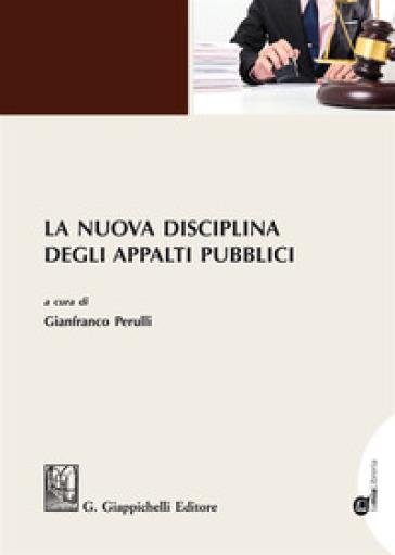 La nuova disciplina degli appalti pubblici. Con aggiornamento online - G. Perulli | Jonathanterrington.com