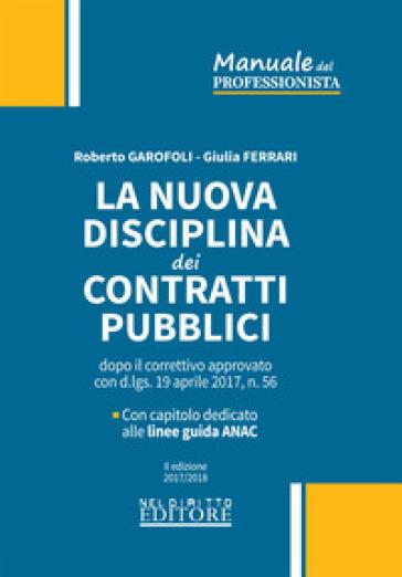 La nuova disciplina dei contratti pubblici dopo il correttivo approvato con d.lgs. 19 aprile 2017, n. 56 - Giulia Ferrari |