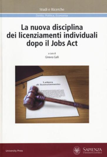 La nuova disciplina dei licenziamenti individuali dopo il Jobs Act - G. Galli | Ericsfund.org
