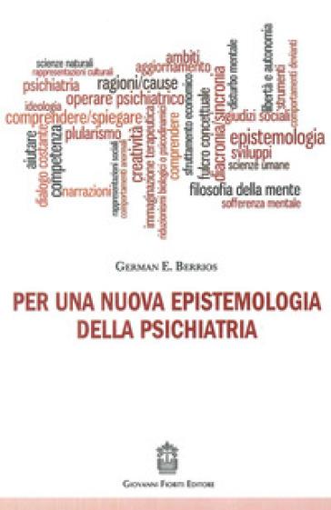 Per una nuova epistemologia della psichiatria