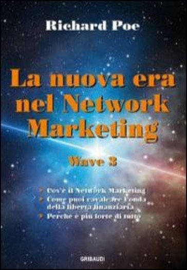 La nuova era nel network marketing. Wave 3 - Richard Poe pdf epub