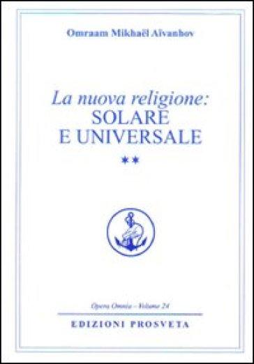 La nuova religione: solare e universale. 2. - Omraam Mikhael Aivanhov   Thecosgala.com