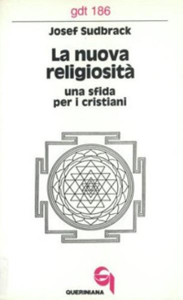 La nuova religiosità. Una sfida per i cristiani - Josef Sudbrack |