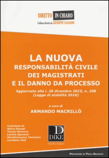 La nuova responsabilità civile dei magistrati e il danno da processo - A. Macrillò | Rochesterscifianimecon.com