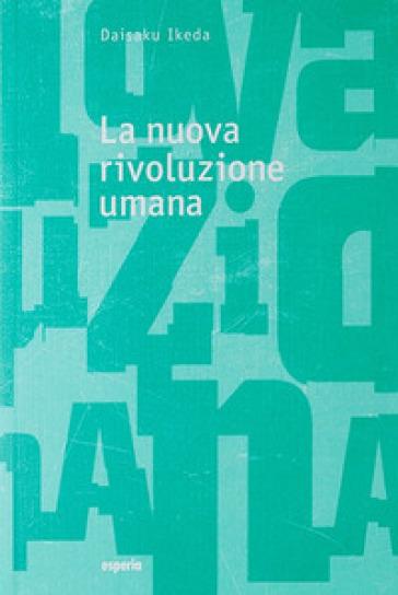 La nuova rivoluzione umana. 21-22. - Daisaku Ikeda |