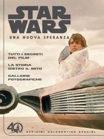 Una nuova speranza. Star Wars. Official celebration special - AA.VV Aa. Vv. | Jonathanterrington.com