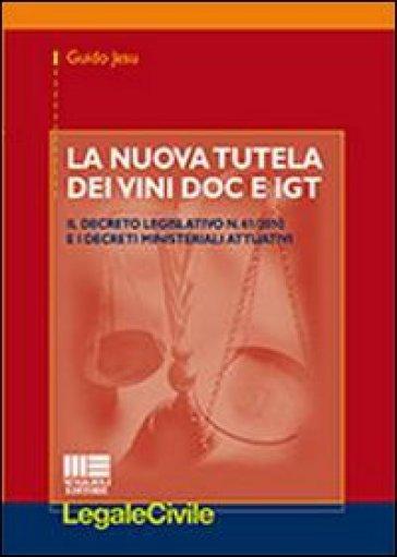 La nuova tutela dei vini DOC e IGT - Guido Jesu |