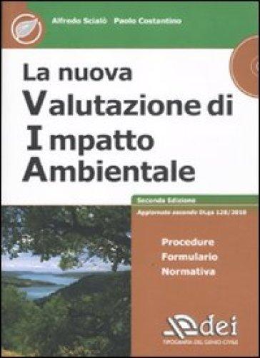 La nuova valutazione di impatto ambientale. Con CD-ROM - Alfredo Scialò  