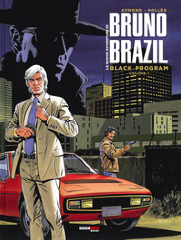 Le nuove avventure di Bruno BraziL. 1: Black program