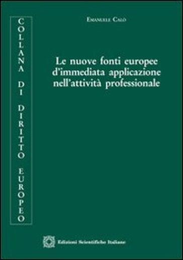 Le nuove fonti europee d'immediata applicazione nell'attività professionale - Emanuele Calò  